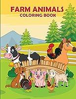Farm Animals Coloring Book: A Cute Farm with Animals Coloring Book for Kids (Coloring Book for Toddlers)
