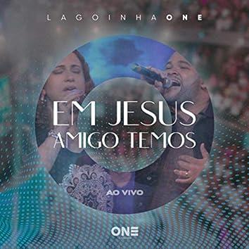 Em Jesus Amigo Temos (Ao Vivo)