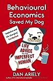 Behavioural Economics Saved My Dog: Life Advice For The Imperfect Human (English Edition)
