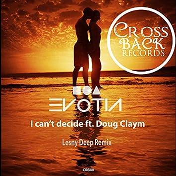I Can't Decide (Lesny Deep Remix)
