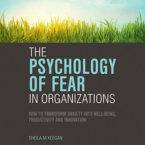 The Psychology of Fear in Organizations audiobook cover art