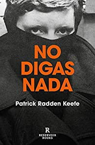 No digas nada par Patrick Radden Keefe