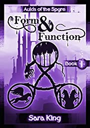 Form and Function: The Fantasy Epic (Aulds of the SPYRE Book 1)