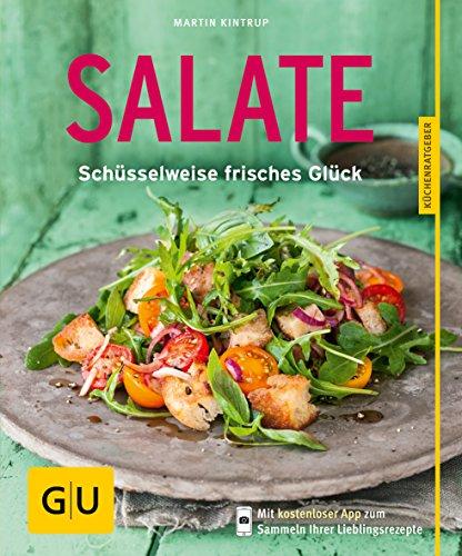 Salate: Schüsselweise frisches Glück (GU KüchenRatgeber)
