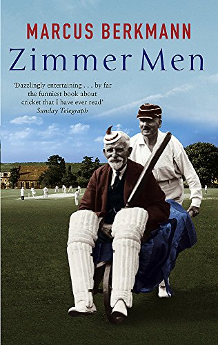 Zimmer Men: The Trials and Tribulations of the Ageing Cricketer