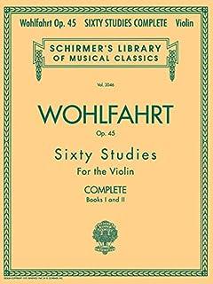 Franz Wohlfahrt - 60 Studies, Op. 45 Complete: Schirmer Library of Classics Volume 2046 (Schirmer's Library of Musical Cla...