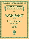 Franz Wohlfahrt: 60 Studies Op.45 - Complete Edition: 60 Studies for the Violin: 2046 (Schirmer's Library of Musical Classics)