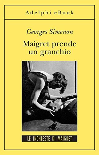 Maigret prende un granchio: Le inchieste di Maigret (48 di 75) (Le inchieste di Maigret: romanzi)