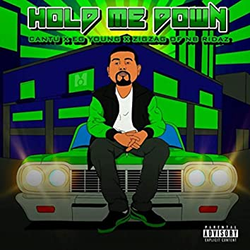 Hold Me Down (feat. Zig Zag & Eg Young)