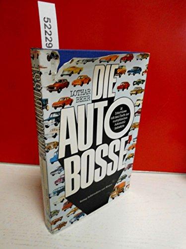Die Autobosse. 16 Interviews mit den Chefs der europäischen Automobilindustrie.
