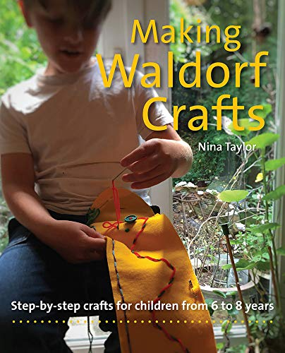 Compare Textbook Prices for Making Waldorf Crafts: Step-by-Step Crafts for Children from 6 to 8 Years Crafts and family Activities  ISBN 9781912480395 by Taylor, Nina