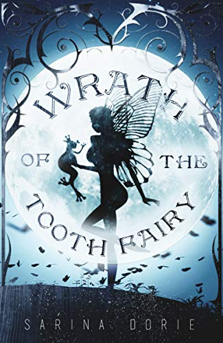 Wrath of the Tooth Fairy by [Sarina Dorie]