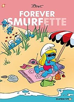 [Peyo]のSmurfs: Forever Smurfette (The Smurfs Graphic Novels) (English Edition)