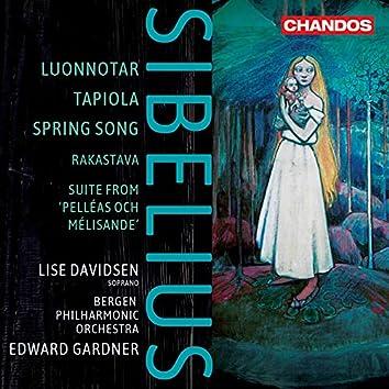 Sibelius: Luonnotar, Tapiola, Spring Song, Rakastava & Suite from Pelléas och Mélisande