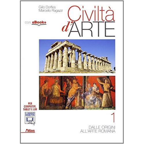 Civiltà d'arte. Per le Scuole superiori. Con e-book. Con espansione online (Vol. 1)