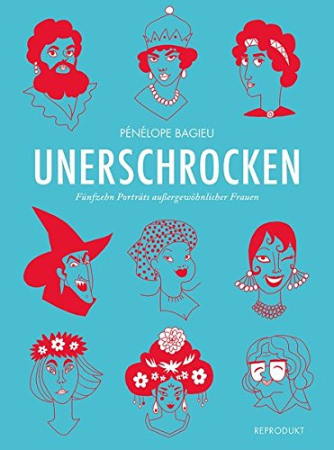 Unerschrocken 1: Fünfzehn Porträts außergewöhnlicher Frauen (Unerschrocken / Porträts außergewöhnlicher Frauen)
