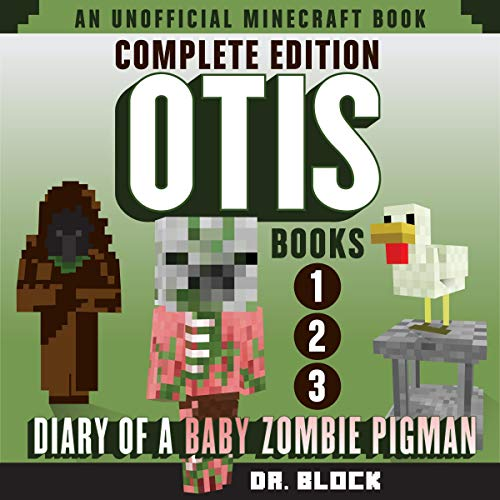 Otis: Diary of a Baby Zombie Pigman: Complete Edition, Books 1-3 (An Unofficial Minecraft Book)