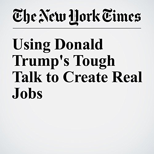 Using Donald Trump's Tough Talk to Create Real Jobs cover art