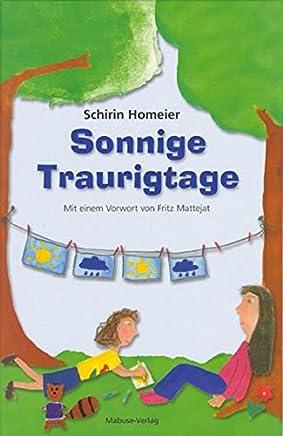 Sonnige Traurigtage Illustriertes Kinderfachbuch für Kinder psychisch kranker Eltern und deren Bezugspersonen by Schirin Homeier