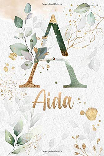 Aida: Personalized Undated Planner Notebooks / Journals with Name and Monogram for Girls and Women to Write In. Perfect Gifts for Her as a Personal ... Gold Lettering. (Aida Planner, Band 1)