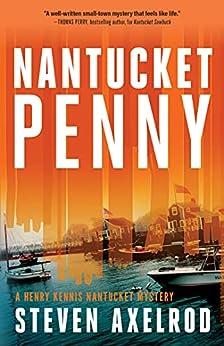 Nantucket Penny (Henry Kennis Nantucket Mysteries Book 6) by [Steven Axelrod]