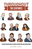 Throughout the Centuries: Famous Inventors and Inventions (History for Everyone Book 1)