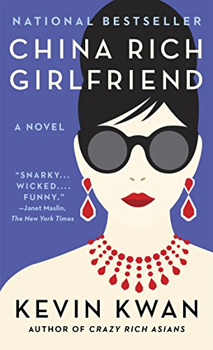 China Rich Girlfriend (Crazy Rich Asians Trilogy Book 2) by [Kevin Kwan]