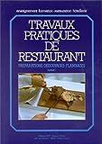 TRAVAUX PRATIQUES DE RESTAURANT. Tome 1, Préparations, découpages, flambages de Thierry Boulicot (1 décembre 2004) Broché
