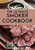 THE ULTIMATE SMOKER COOKBOOK: The Complete Guide For Smoker Cookbook (English Edition)