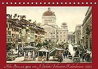 Altes Bern um 1900CH-Version (Tischkalender 2022 DIN A5 quer): Kalender mit Reprofotografien antiquarischer Postkarten aus Bern um 1900 (Monatskalender, 14 Seiten )