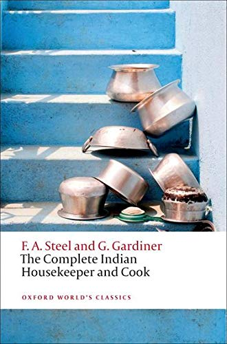 Steel, F: Complete Indian Housekeeper and Cook (Oxford World's Classics)