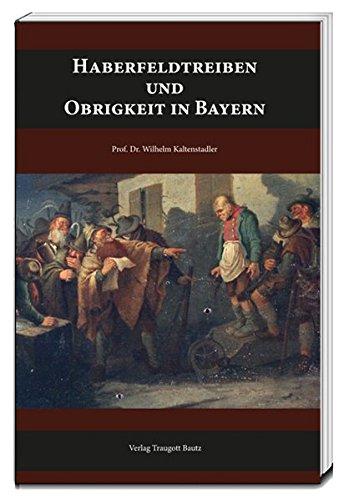 Haberfeldtreiben und Obrigkeit in Bayern
