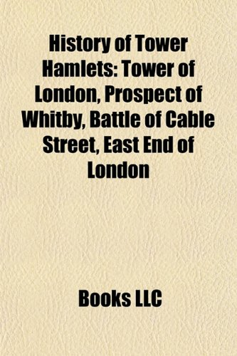 History of Tower Hamlets: Prospect of Whitby, Battle of Cable Street, East End of London, Jack the Ripper, Whitechapel murders, Old Nichol
