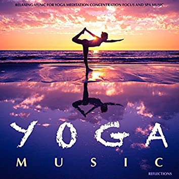 Relaxing Music for Yoga Meditation Concentration Focus and Spa Massage Therapy