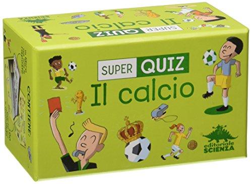Calcio. Super quiz. Con 100 Carte