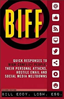 [Paperback] [Bill Eddy] BIFF: Quick Responses to High-Conflict People, Their Personal Attacks, Hostile Email and Social Media Meltdowns