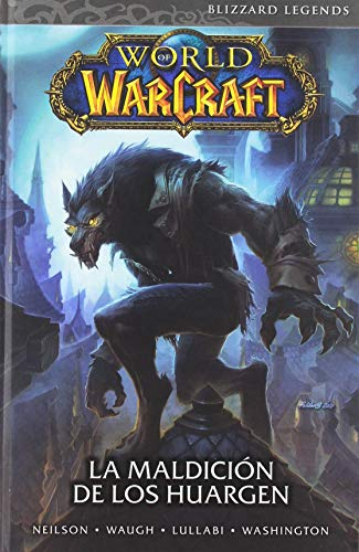 World of Warcraft 6. La maldición de los Huargen