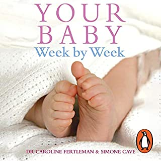 Your Baby Week By Week                   By:                                                                                                                                 Dr Caroline Fertleman,                                                                                        Simone Cave                           Length: Not Yet Known     Not rated yet     Overall 0.0