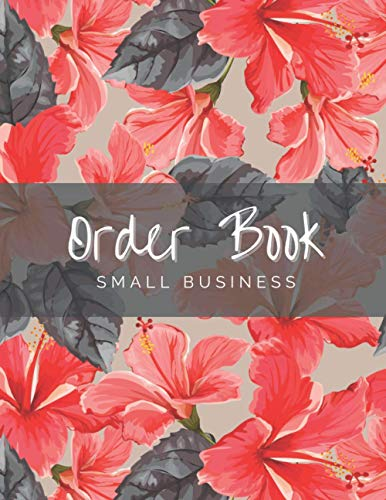 Order Book Small Business: Sales Order Log Keep Track of Your Customer, Purchase Order Forms, for Online Businesses and Retail Store (Large) 8.5' x 11' Red Floral Cover