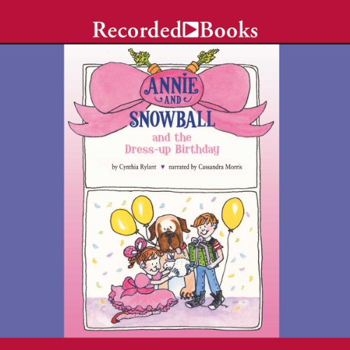 Annie and Snowball and the Dress-up Birthday audiobook cover art