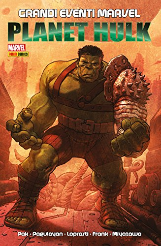 Planet Hulk (Grandi Eventi Marvel Vol. 3)