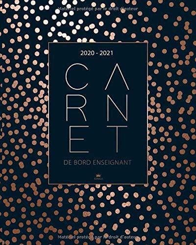 Carnet de Bord Enseignant 2020 2021: Bullet Agenda Semainier 2020 2021 - Agenda professeur des écoles - Planner de Août 2020 à Juillet 2021