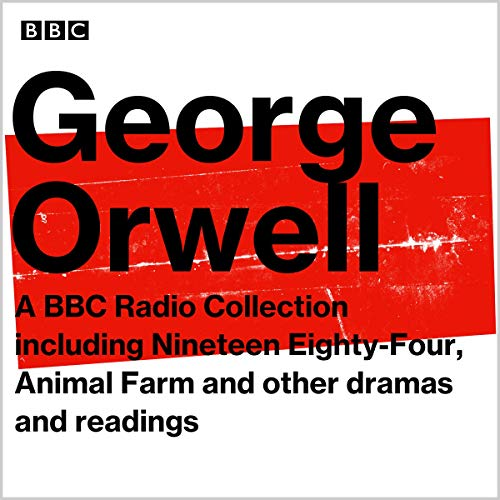 George Orwell: A BBC Radio Collection audiobook cover art