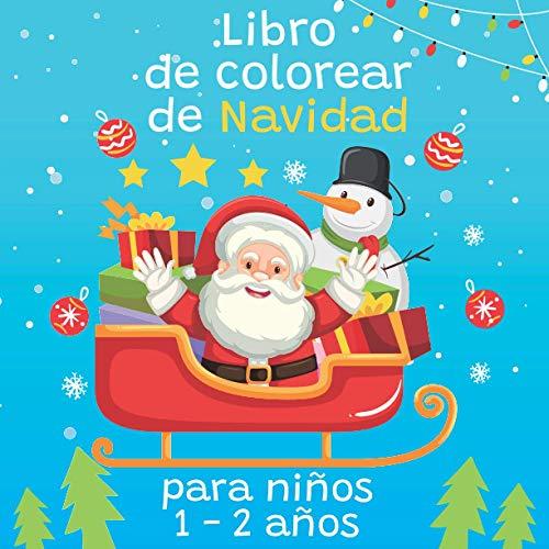 Libro de colorear de Navidad para niños 1 - 2 años: Colorante navideño para niños pequeños, idea de regalo para niños de 1 a 2 años
