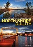 North Shore–Duluth: A Photo Tour of Northeastern Minnesota