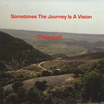 Sometimes the Journey Is a Vision