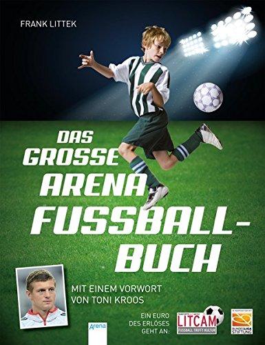 Das große Arena Fußballbuch: Mit...