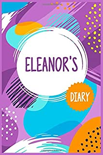 Eleanor's diary: 6x9 Lined Writing Notebook Journal with Personalized customized female name for her, 120 Pages, Colored c...
