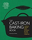 The Cast Iron Baking Book: More Than 175 Delicious Recipes for Your Cast-Iron Collection