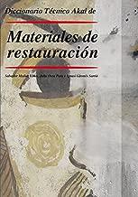 Diccionario Técnico Akal de Materiales de la Restauración